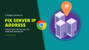 Fix server ip address could not be found on chrome browser