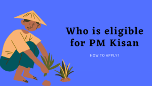 who is eligible for PM Kisan